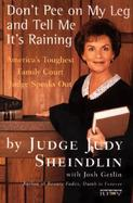 Don't Pee on My Leg and Tell Me It's Raining America's Toughest Family Court Judge Speaks Out cover