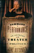 Command Performance An Actress in the Theater of Politics cover