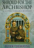Shroud for the Archbishop: A Sister Fidelma Mystery cover