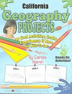 California Geography Projects 30 Cool, Activities, Crafts, Experiments & More for Kids to Do to Learn About Your State (volume2) cover