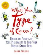 What's Your Type of Career? Unlock the Secrets of Your Personality to Find Your Perfect Career Path cover