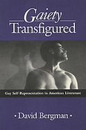 Gaiety Transfigured Gay Self-Representation in American Literature cover