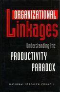Organizational Linkages Understanding the Productivity Paradox cover