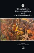 Globalization, Communications and Caribbean Identity cover