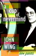 Cup of Never Mind New Poems cover