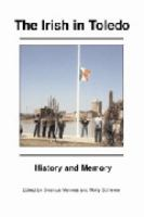 The Irish in Toledo : History and Memory cover