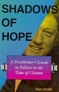 Shadows of Hope A Freethinker's Guide to Politics in the Time of Clinton cover
