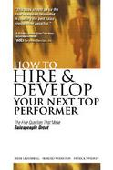 How to Hire & Develop Your Next Top Performer: The Five Qualities That Make Salespeople Great cover