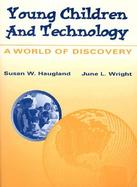 Young Children and Technology A World of Discovery cover