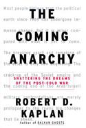 The Coming Anarchy: Shattering the Dreams of the Post Cold War cover