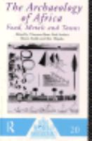 The Archaeology of Africa Foods, Metals and Towns cover