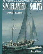 Singlehanded Sailing The Experiences and Techniques of the Lone Voyagers cover