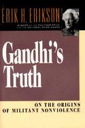 Gandhi's Truth On the Origins of Militant Nonviolence cover