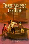 Three Against the Tide cover