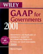 Wiley GAAP for Governments: Interpretation and Application of Generally Accepted Accounting Principles for State and Local Governments cover