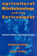 Agricultural Biotechnology and the Environment Science, Policy, and Social Issues cover