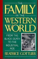 The Family in the Western World from the Black Death to the Industrial Age: From the Black Death to the Industrial Age cover