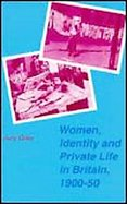 Women, Identity and Private Life in Britain, 1900-50 cover