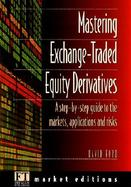 Mastering Exchange Traded Equity Derivatives cover