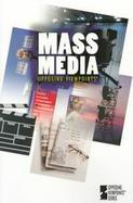 Mass Media Opposing Viewpoints cover