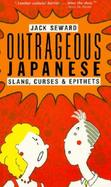 Outrageous Japanese Slang, Curses & Epithets cover