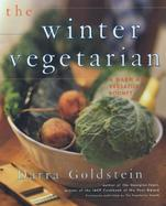 The Winter Vegetarian Recepes and Reflections for the Cold Season cover