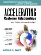 Accelerating Customer Relationships Using Crm and Relationship Technologies cover