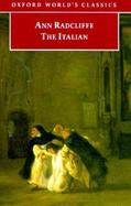 The Italian, or the Confessional of the Black Penitents A Romance cover