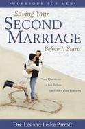 Saving Your Second Marriage Before It Starts Workbook for Men Nine Questions to Ask Before (And After) You Remarry cover