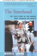 The Sisterhood: The True Story of the Women Who Changed the World cover