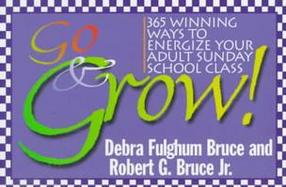 Go & Grow! 365 Winning Ways to Energize Your Adult Sunday School Class cover