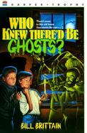 Who Knew There'd Be Ghosts? cover