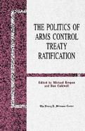 Politics of Arms Control Treaty Ratification cover