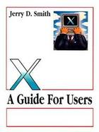 X A Guide for Users cover