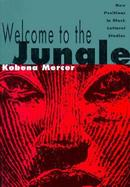 Welcome to the Jungle New Positions in Black Cultural Studies cover