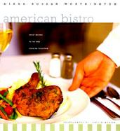 American Bistro: Great Recipes in the New Cooking Tradition cover