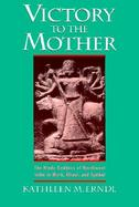 Victory to the Mother The Hindu Goddess of Northwest India in Myth, Ritual, and Symbol cover
