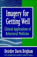 Imagery for Getting Well Clinical Applications of Behavioral Medicine cover