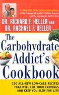The Carbohydrate Addicts Cookbook 250 All-New Low-Carb Recipes That Will Cut Your Cravings and Keep You Slim for Life cover