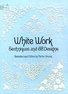 White Work Techniques and 188 Designs cover