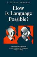How Is Language Possible Philosophical Reflections on the Evolution of Language and Knowledge cover