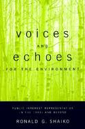 Voices and Echoes for the Environment Public Interest Representation in the 1990s and Beyond cover