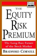 The Equity Risk Premium The Long-Run Future of the Stock Market cover