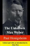 The Unknown Max Weber cover