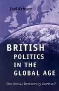 British Politics in the Global Age Can Social Democracy Survive? cover