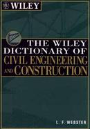 The Wiley Dictionary of Civil Engineering and Construction cover