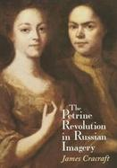 The Petrine Revolution in Russian Imagery cover