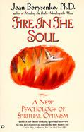 Fire in the Soul A New Psychology of Spiritual Optimism cover