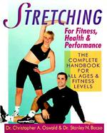 Stretching for Fitness, Health & Performance The Complete Handbook for All Ages & Fitness Levels cover