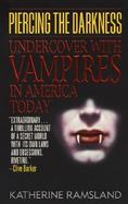Piercing the Darkness: Undercover with Vampires in America Today cover